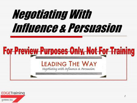 1 Negotiating With Influence & Persuasion 2 Course Outline What Is Influence Or Persuasion Why Do We Need To Influence Benefits Of Influence / Persuasion.