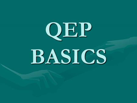 QEP BASICS. 1. What is the title of our Quality Enhancement Plan (QEP)? The SAILS Project: Students Achieving Improved Learning Strategies.
