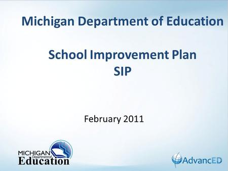 Michigan Department of Education School Improvement Plan SIP February 2011.