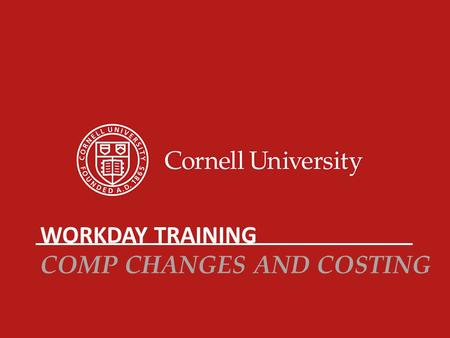 Workday Training Comp Changes and Costing