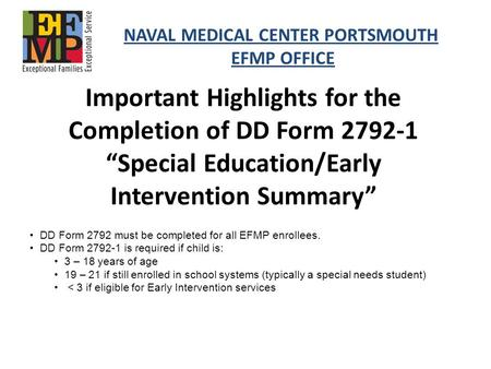 Important Highlights for the Completion of DD Form 2792-1 Special Education/Early Intervention Summary NAVAL MEDICAL CENTER PORTSMOUTH EFMP OFFICE DD Form.