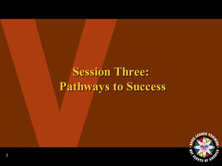 1 Session Three: Pathways to Success 2 Song Fest.