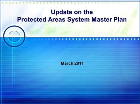 Update on the Protected Areas System Master Plan March 2011.