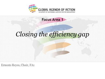Focus Area 1 Closing the efficiency gap Ernesto Reyes, Chair, FA1.