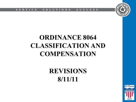ORDINANCE 8064 CLASSIFICATION AND COMPENSATION REVISIONS <strong>8</strong>/11/11