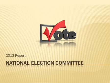 2013 Report. Lady Audrie Lawton, National President has selected Touch Poll of Georgia as the provider of our electronic voting process.