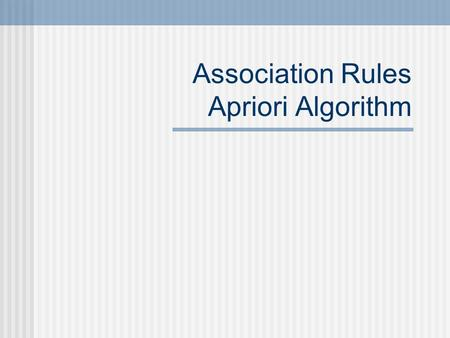 Association Rules Apriori Algorithm