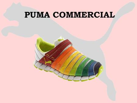 PUMA COMMERCIAL. AGENDA Company Overview- Kyle Company History-Kyle Footwear Industry- Lyndsey Trends-Lyndsey Global Issues- Lyndsey Competitors- Coralee.