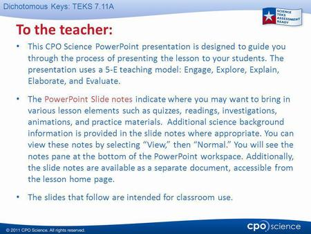 To the teacher: This CPO Science PowerPoint presentation is designed to guide you through the process of presenting the lesson to your students. The.