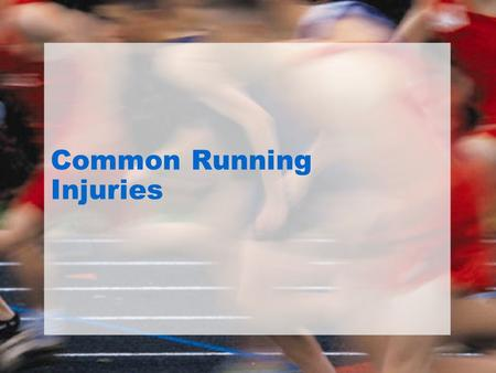 Common Running Injuries. Patellofemoral pain Knee injuries are most common for runners Patellofemoral pain Maltracking of the patella (knee cap) at the.