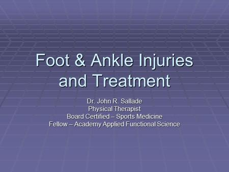 Foot & Ankle Injuries and Treatment