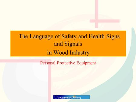 The Language of Safety and Health Signs and Signals in Wood Industry Personal Protective Equipment.