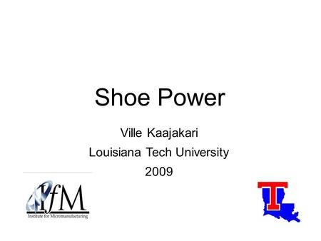 Shoe Power Ville Kaajakari Louisiana Tech University 2009.