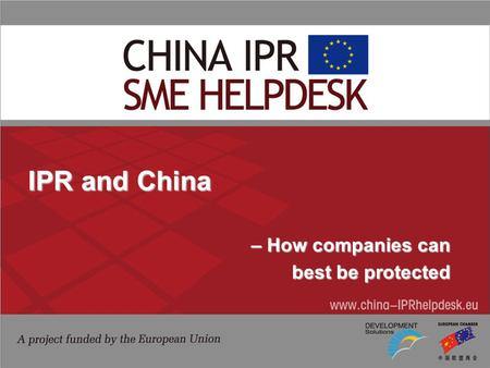 IPR and China – How companies can – How companies can best be protected.