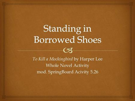 To Kill a Mockingbird by Harper Lee Whole Novel Activity mod. SpringBoard Acivity 5.26.