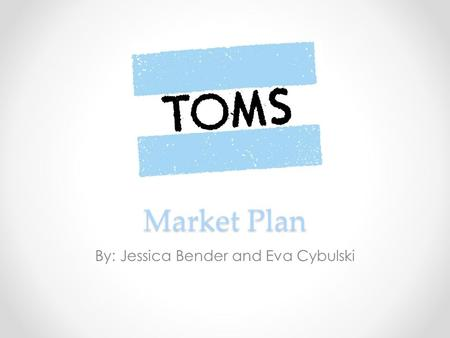 Market Plan By: Jessica Bender and Eva Cybulski. Our mission is to provide quality, light-weight shoes, and with our non-profit subsidiary, engage in.