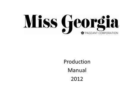 Production Manual 2012. Miss Georgia Miss Georgia's Outstanding Teen Competition Categories Miss: Swimsuit Evening Wear Talent On-Stage Question Teen: