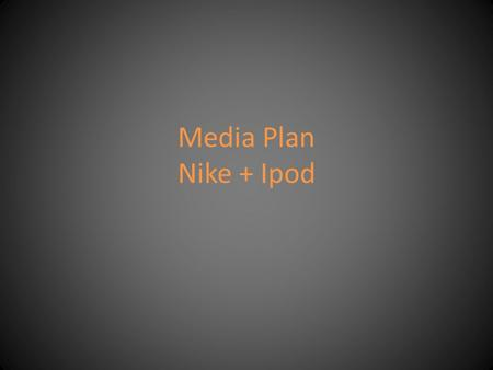 Media Plan Nike + Ipod. Industry/Company Overview Nike Inc. was founded in 1962 by Bill Bowerman and Phil Knights. -Originally Blue Ribbon Sports. -Now.