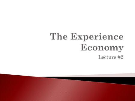 Lecture #2. Commodity Goods Service Experience Very low profit margins (Barrels of oil) Moderate profit margins (Self-service gas pump) Good profit margins.