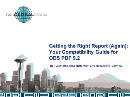 Getting the Right Report (Again): Your Compatibility Guide for ODS PDF 9.2 Bari Lawhorn and Scott Huntley, SAS Institute Inc., Cary, NC.
