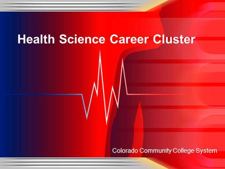 Colorado Community College System Health Science Career Cluster.