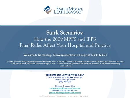 Stark Scenarios: How the 2009 MPFS and IPPS Final Rules Affect Your Hospital and Practice Welcome to the meeting. Today's presentation will begin at.
