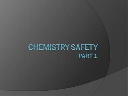 Chemistry safety Part 1.