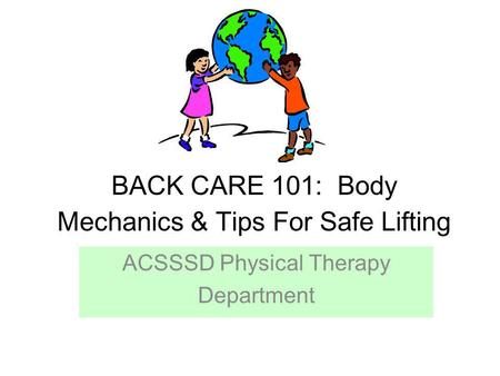 BACK CARE 101: Body Mechanics & Tips For Safe Lifting