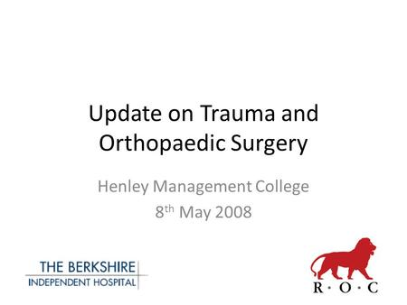 Update on Trauma and Orthopaedic Surgery