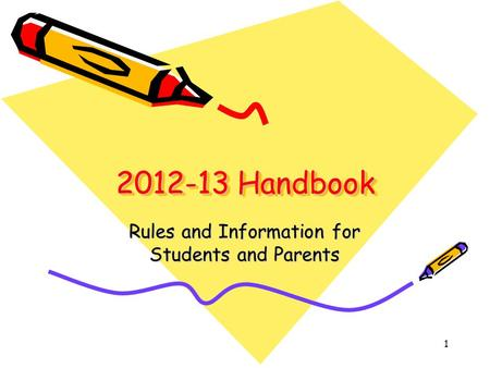 1 2012-13 Handbook Rules and Information for Students and Parents.