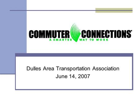 Dulles Area Transportation Association June 14, 2007.