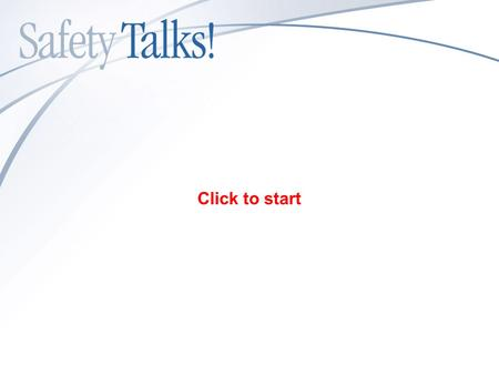 Click to start Stop, Look and Move Out of the Line of Fire WORKPLACE SAFETY T201204-01 ©2012 Bongarde.
