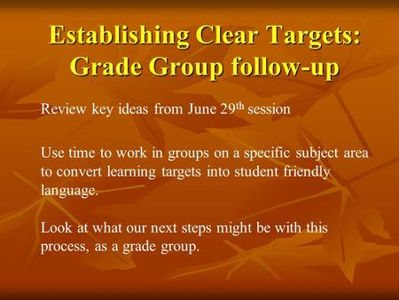 Establishing Clear Targets: Grade Group follow-up