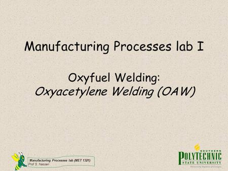 Oxyfuel welding Oxy-fuel welding of metal is commonly called oxyacetylene welding (OAW) since acetylene is the predominant choice for a fuel, or often.