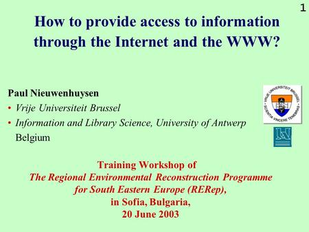 1 How <strong>to</strong> provide access <strong>to</strong> information through the Internet and the WWW? Paul Nieuwenhuysen Vrije Universiteit Brussel Information and Library Science,