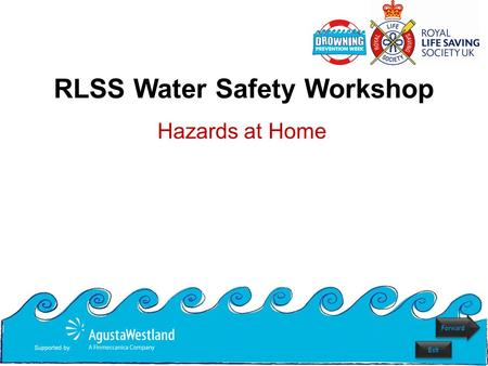 RLSS Water Safety Workshop Hazards at Home Forward Exit.
