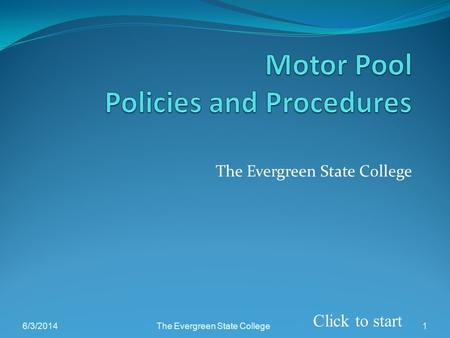 The Evergreen State College 6/3/2014The Evergreen State College1 Click to start.