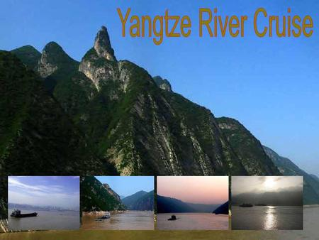Victoria Cruise 5 DAYS / 4 NIGHTS UPSTREAM ITINERARY Yichang - Chongqing Day 1 9:00 pm depart Yichang Day 2 Morning visit Three Gorges Dam site Sail through.