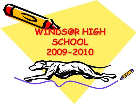 WINDSOR HIGH SCHOOL 2009-2010. STUDENT CONDUCT We ask that each of you be responsible and respectful young adults. Treat all persons and property with.