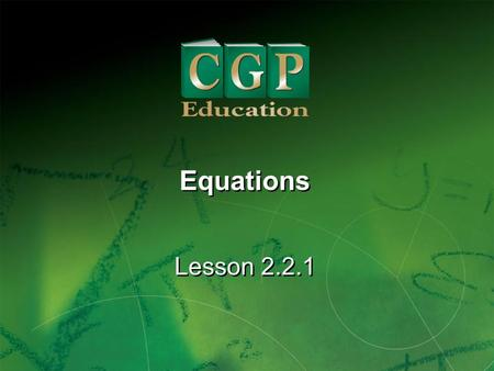 Equations Lesson 2.2.1.