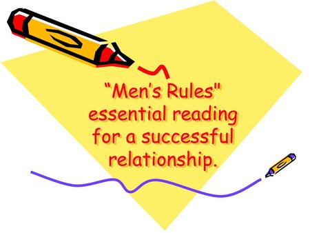 Mens Rules essential reading for a successful relationship.