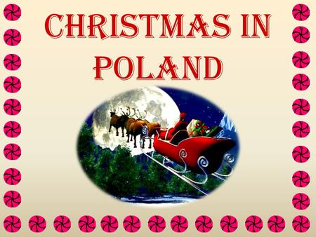 Christmas in poland Santa Claus Santa Claus is quite fat and have long beard and mustache. He has red shirt and red trousers with white elements. He.