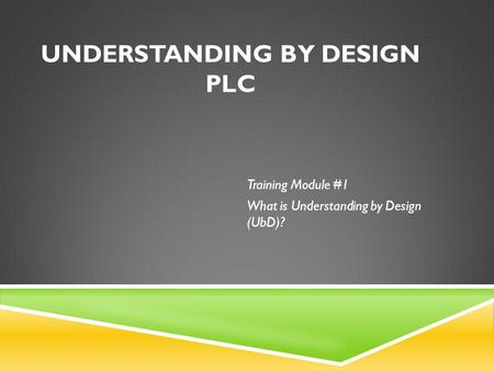 Understanding by Design PLC