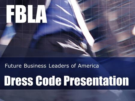 FBLA Dress Code Presentation Future Business Leaders of America.