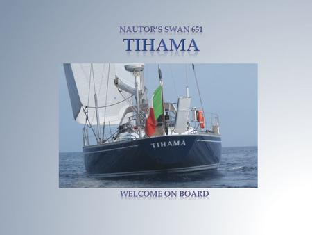 Tihamas Story Tihama, whose name refers to a magnificent beach of the Red Sea, is a blue water cruiser launched at builder 'Nautors Swan in Finland in.