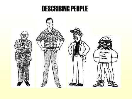 DESCRIBING PEOPLE.