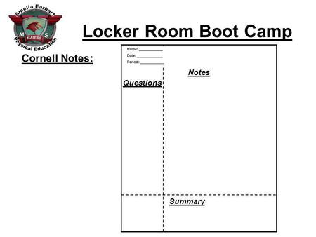 Locker Room Boot Camp Summary: Main Point/Questions Cornell Notes: Name: ____________ Date: _____________ Period: ____________ Notes Questions Summary.