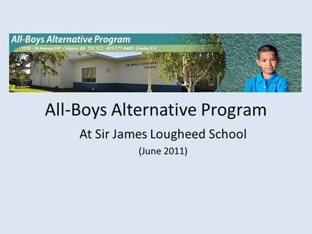 All-Boys Alternative Program At Sir James Lougheed School (June 2011)