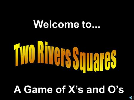 Welcome to... A Game of Xs and Os. Created by Presentation © 2000 - All rights Reserved (Matt Damon)