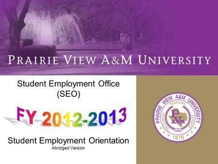 Student Employment Office (SEO) Student Employment Orientation Abridged Version.